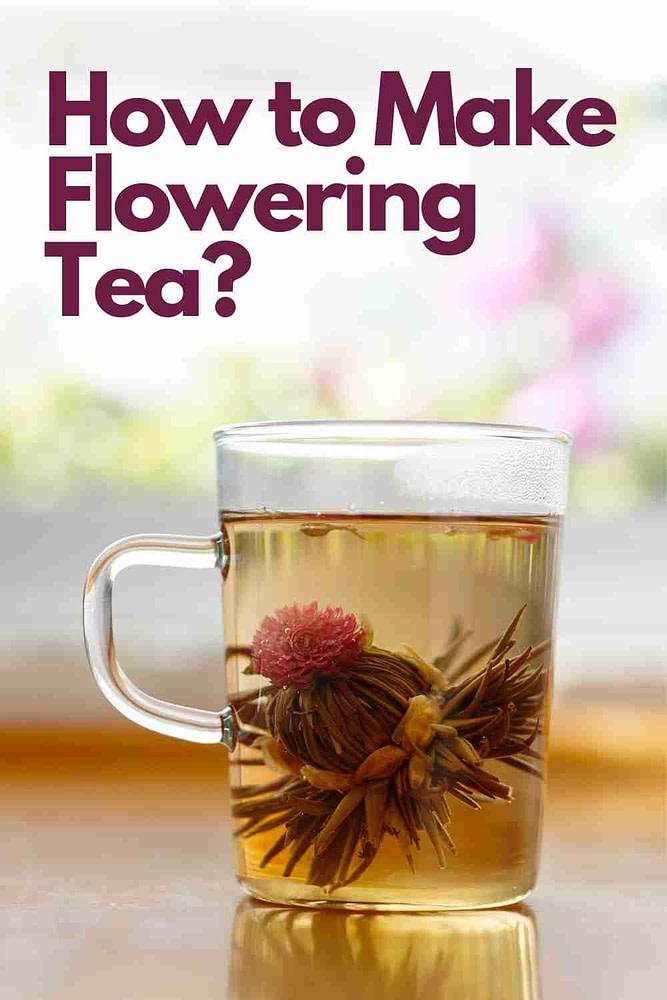 How to make flowering tea